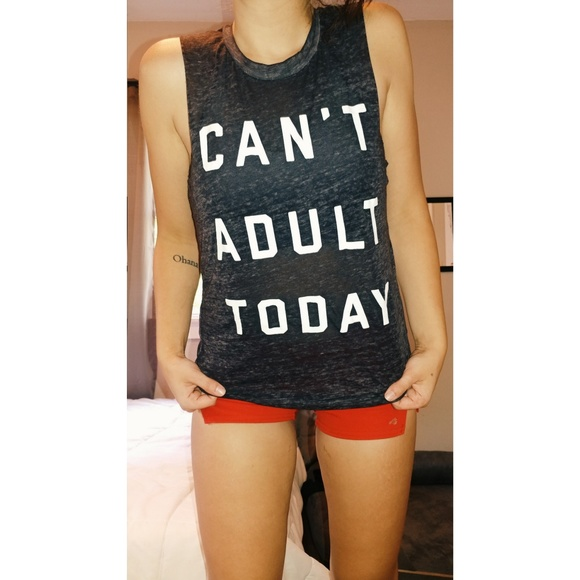 Fifth Sun Tops - Light weight Muscle Tee / Can't Adult Today